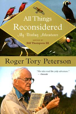 All Things Reconsidered By Peterson, Roger Tory/ Thompson, Bill, III (EDT)