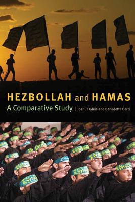 Hezbollah and Hamas By Gleis, Joshua L./ Berti, Benedetta